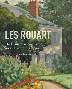 """Dominique Bona - """"Les Rouart : de l'impressionnisme au réalisme magique"""" Broché – 2014 - Gallimard"""