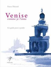 """France Thierard """"Venise comme je l'aime"""""""