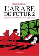 """Riad Sattouf """"l'Arabe du Futur"""" Allary éditions."""