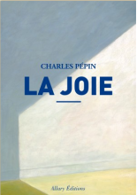 Charles Pépin - La Joie - Allary éditions