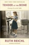 Tender at the Bone by Ruth Reichl, published by Broadway Books