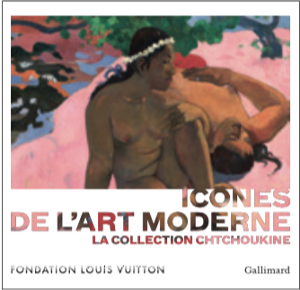 Icônes de l'art moderne. La collection Chtchoukine. Catalogue de l'exposition Sous la direction d'Anne Baldassari Éditions Gallimard