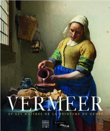 Vermeer et les maîtres de la peinture de genre. Ed Somogy